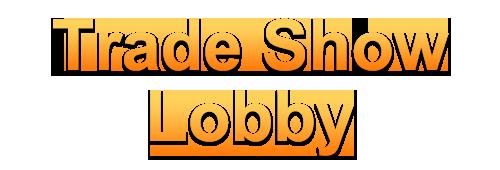 Trade Show Lobby text
